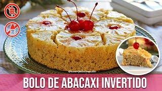 BOLO DE ABACAXI INVERTIDO SIMPLES SEM GLÚTEN SEM LACTOSE
