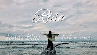 Rise 勇往直前 - Jonas Blue ft. Jack & Jack 中文歌詞