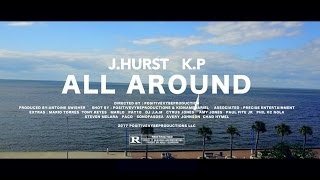 J.Hurst feat. K.P. - All Around (Official Music Video)