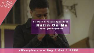 "Lil Durk X Future Type Beat ""Hatin On Me"" (Prod; jMoneyBeats)"