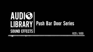 Push Bar Door Series - Sound Effect