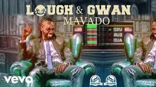MAVADO - LAUGH AND GWAN (Official Audio)