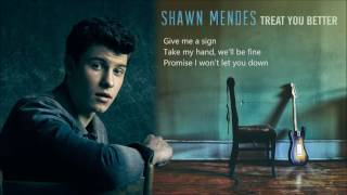 Shawn Mendes - Treat You Better (Lyric Audio)