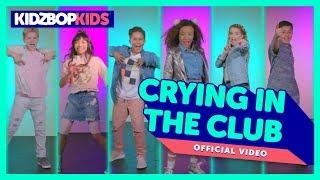 KIDZ BOP Kids – Crying In The Club (Official Music Video) [KIDZ BOP 36]