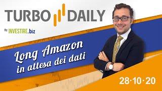 Turbo Daily 28.10.2020 - Long Amazon in attesa dei dati