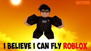 I Believe I Can Fly ROBLOX