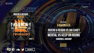 Rivero & REGGIO vs. Chuck Nash vs. Ian Carey  - Mental Rising (Hardwell Ultra Europe Mashup)