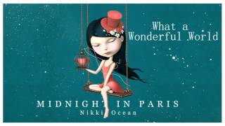 What a Wonderful World (Louis Armstrong´s song) - Nikki Ocean - Midnight in Paris - New! 2016