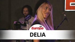 Delia - Cine m-a facut om mare LIVE la Europa FM