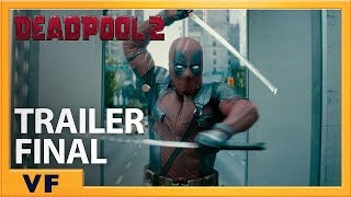 DEADPOOL 2 | Bande Annonce Finale [Officielle] VF HD | Greenband | 2018
