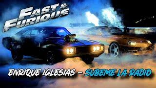 Fast and Furious • SUBEME LA RADIO by Enrique Iglesias