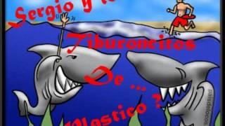 vuelve-sergio y los tiburoncitos de plastico.wmv