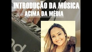 Bruna Karla -Acima da Média- Vídeo Aula Introdução Teclado