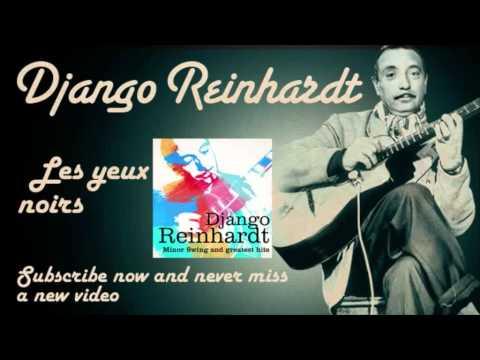 django-reinhardt-les-yeux-noirs-official-django-reinhardt-tv