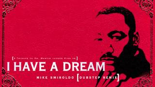 Martin Luther King JR - I Have a Dream (Mike Smiroldo Dubstep Remix)