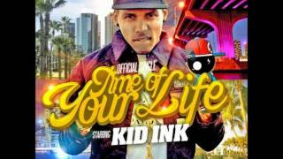 Kid Ink - Time of Your Life w/ Lyrics + Download Link