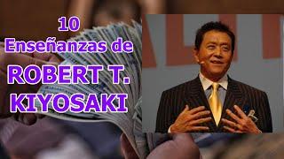 10 enseñanzas de Robert T. Kiyosaki