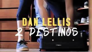 2 Destinos - Dan Lellis (music 2017)