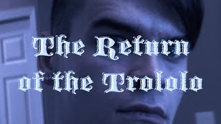 The Return of the Trololo