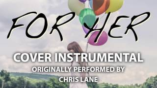For Her (Cover Instrumental) [In the Style of Chris Lane]