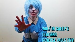 Wolf in Sheep's Clothing | Reverse Gravity Falls CMV