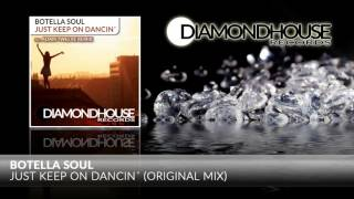 Botella Soul - Just Keep On Dancin (Original Mix) / Diamondhouse Records