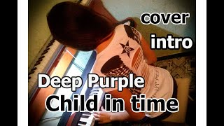 Deep Purple - Child In Time (intro) [cover]