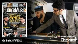 Chromeo : In The Studio With Future Music Magazine issue 239