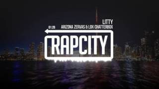 Arizona Zervas & Lox Chatterbox - Litty (Prod. TML)