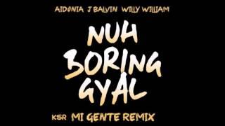 Aidonia - Nuh Boring Gyal (MI GENTE REMIX)