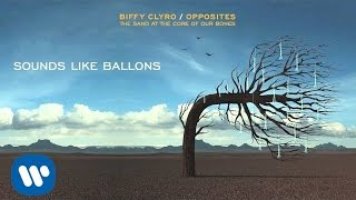 Biffy Clyro - Sounds Like Balloons - Opposites