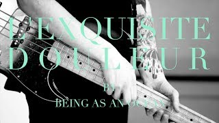 "Being As An Ocean - ""L'exquisite Douleur"""