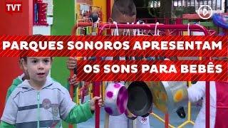 Parques Sonoros apresentam os sons para bebês