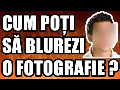 CUM POȚI BLURA O FOTOGRAFIE ?