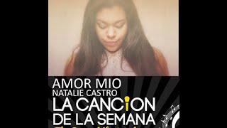 """Natalie Castro con """"Amor Mio"""" es la cancion de la semana en CHHA Radio Voces LAtinas"""