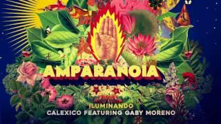 Amparanoia - Iluminando feat. Calexico featuring Gaby Moreno