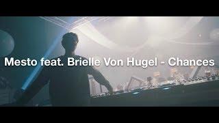 Mesto feat. Brielle Von Hugel - Chances (HQ Preview)
