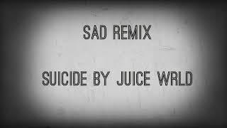 Suicide By Juice WRLD~SAD! Remix (xxxtentacion)