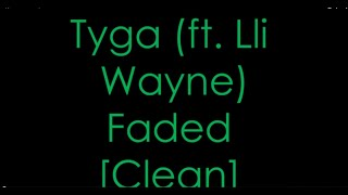 Tyga - Faded Clean Lyrics