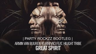 Armin van Buuren vs Vini Vici feat  Hilight Tribe - Great Spirit (PARTY ROCKZZ Bootleg)