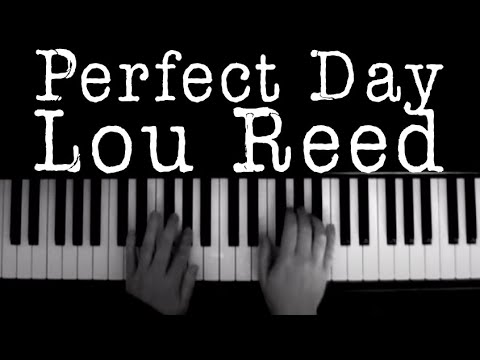 Perfect Day Lou Reed Piano Instrumental Chords Chordify