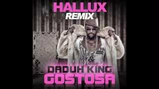 Daduh King - Gostosa (Hallux Makenzo Remix)