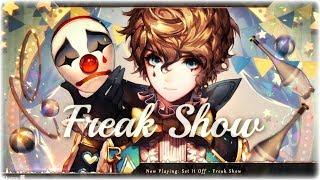 Nightcore - Freak Show