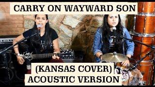 Carry On Wayward Son | Mari e Maya Acoustic Rock (Kansas cover)