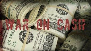 War on Cash pt1