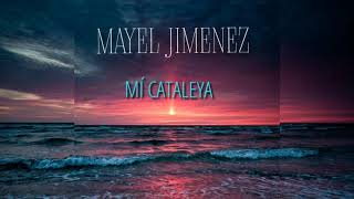 Mayel Jimenez - Mí Cataleya
