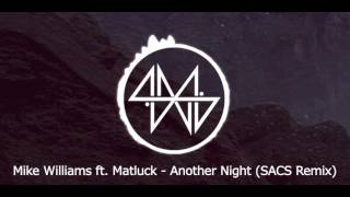 Mike Williams ft. Matluck - Another Night (SACS Remix)