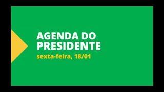 Agenda do Presidente - 18 de Janeiro