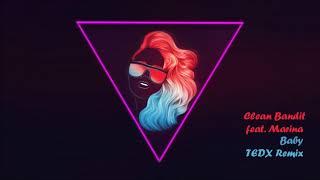 Clean Bandit feat. Marina - Baby (TedX Remix)