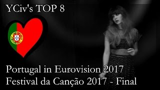 Portugal in Eurovision 2017 - YCiv's TOP 8 - Festival da Canção 2017 - National Final